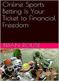 Online Sports Betting Is Your Ticket to Financial Freedom por [Rouse, Brian]